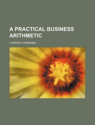 A Practical Business Arithmetic