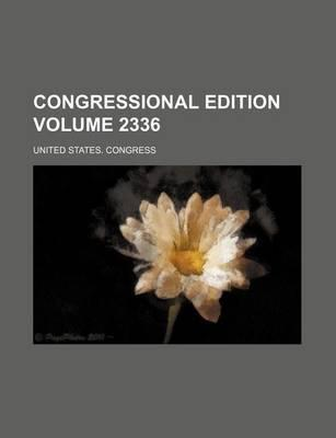 Congressional Edition Volume 2336