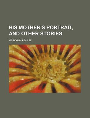 His Mother's Portrait, and Other Stories