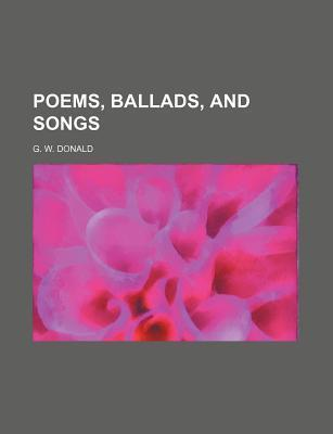 Poems, Ballads, and Songs