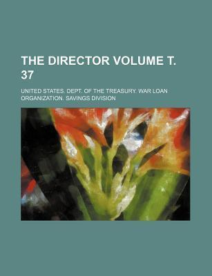 The Director Volume . 37