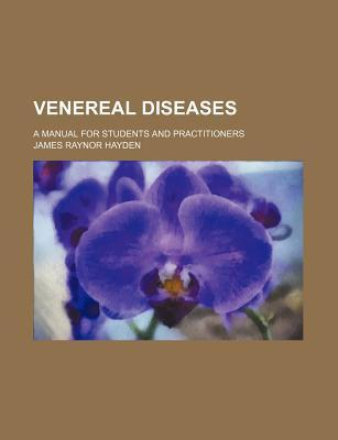 Venereal Diseases; A Manual for Students and Practitioners