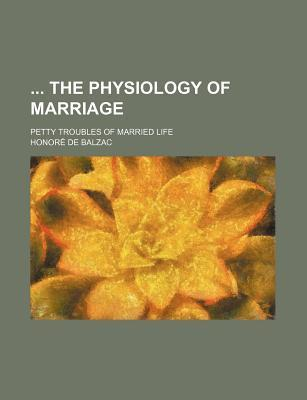 The Physiology of Marriage; Petty Troubles of Married Life