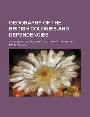 Geography of the British Colonies and Dependencies