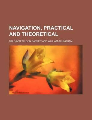 Navigation, Practical and Theoretical