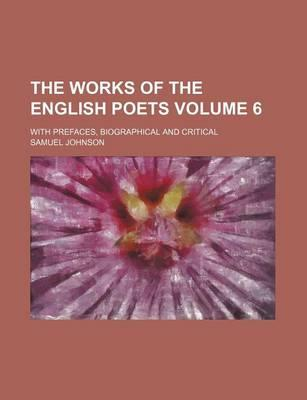 The Works of the English Poets; With Prefaces, Biographical and Critical Volume 6