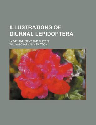 Illustrations of Diurnal Lepidoptera; Lycaenidae. [Text and Plates]