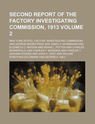 Second Report of the Factory Investigating Commission, 1913 Volume 2