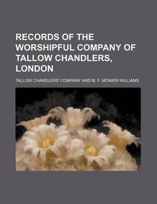Records of the Worshipful Company of Tallow Chandlers, London