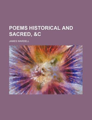Poems Historical and Sacred, &C