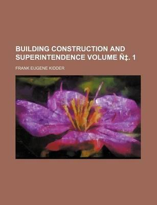 Building Construction and Superintendence Volume N . 1