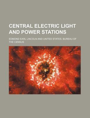 Central Electric Light and Power Stations
