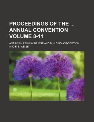 Proceedings of the Annual Convention Volume 8-11