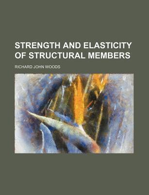Strength and Elasticity of Structural Members