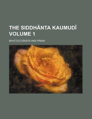 The Siddh Nta Kaumud Volume 1
