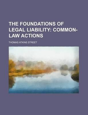 The Foundations of Legal Liability; Common-Law Actions