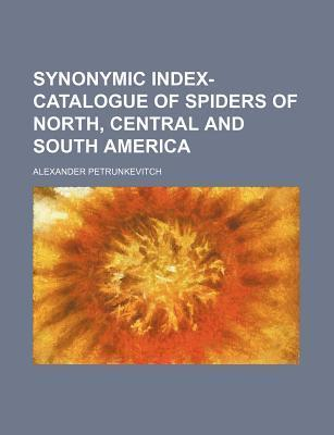 Synonymic Index-Catalogue of Spiders of North, Central and South America
