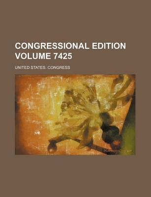 Congressional Edition Volume 7425