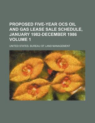 Proposed Five-Year Ocs Oil and Gas Lease Sale Schedule, January 1982-December 1986 Volume 1