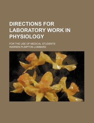 Directions for Laboratory Work in Physiology for the Use of Medical Students
