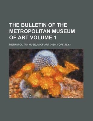 The Bulletin of the Metropolitan Museum of Art Volume 1