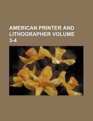 American Printer and Lithographer Volume 3-4