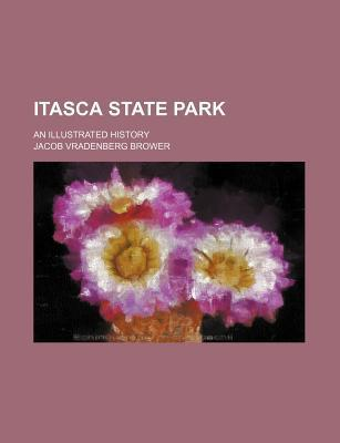 Itasca State Park; An Illustrated History