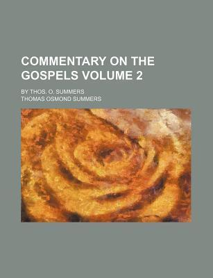 Commentary on the Gospels; By Thos. O. Summers Volume 2