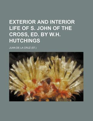 Exterior and Interior Life of S. John of the Cross, Ed. by W.H. Hutchings