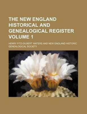 The New England Historical and Genealogical Register Volume 1