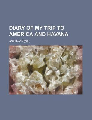 Diary of My Trip to America and Havana
