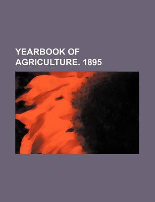 Yearbook of Agriculture. 1895