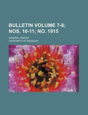 Bulletin; General Series Volume 7-8; Nos. 10-11; No. 1915