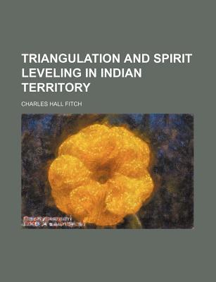 Triangulation and Spirit Leveling in Indian Territory