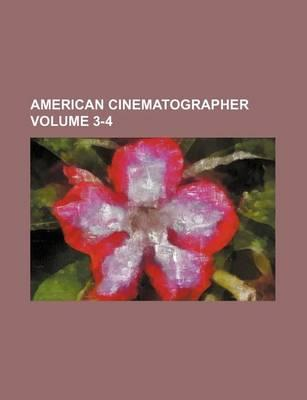 American Cinematographer Volume 3-4
