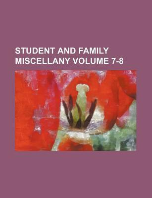Student and Family Miscellany Volume 7-8