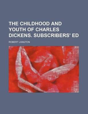 The Childhood and Youth of Charles Dickens. Subscribers' Ed