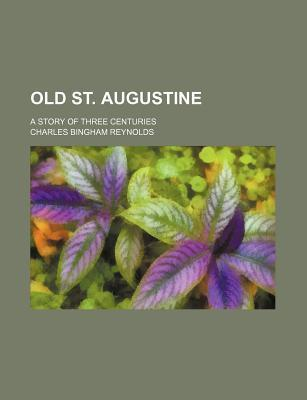 Old St. Augustine; A Story of Three Centuries