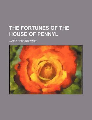 The Fortunes of the House of Pennyl