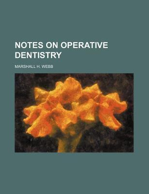 Notes on Operative Dentistry