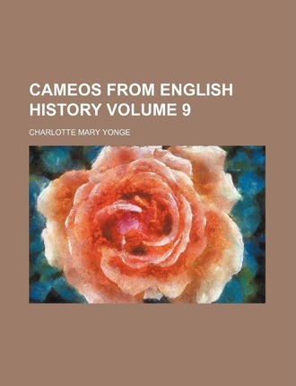 Cameos from English History Volume 9