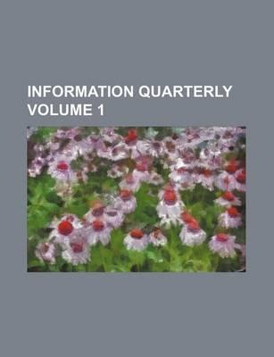 Information Quarterly Volume 1