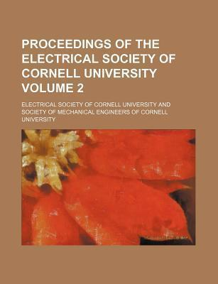 Proceedings of the Electrical Society of Cornell University Volume 2