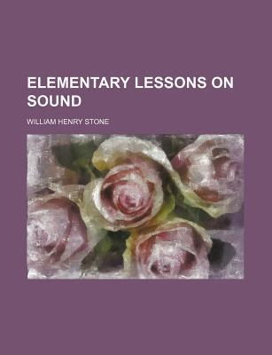 Elementary Lessons on Sound