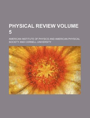 Physical Review Volume 5
