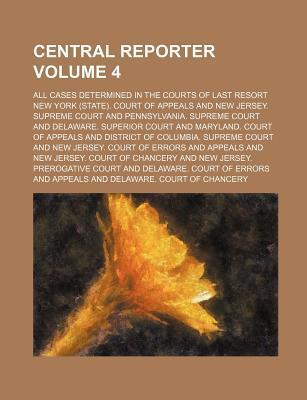 Central Reporter; All Cases Determined in the Courts of Last Resort Volume 4