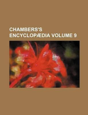 Chambers's Encyclopaedia Volume 9