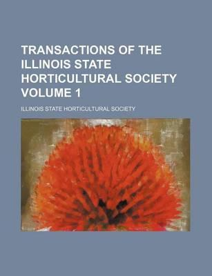 Transactions of the Illinois State Horticultural Society Volume 1