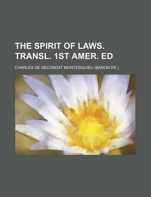 The Spirit of Laws. Transl. 1st Amer. Ed
