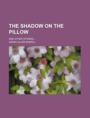 The Shadow on the Pillow; And Other Stories